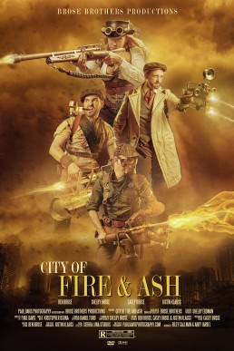 City of Fire and Ash - Movie Poster Concept created for Brose Brothers Productions by Paul Davis Photography, Tucson Arizona.