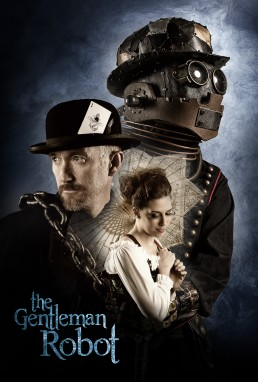 Composite movie style steampunk poster featuring the Gentleman Robot with John and Sabrina Floyd. Photographed by Paul Davis, Paul Davis Photography, Tucson, Arizona.